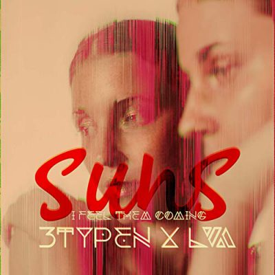 3typen x LVA – Suns (I feel them coming)