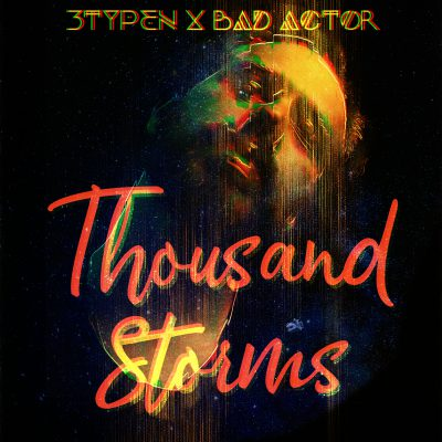 3typen x Bad Actor – Thousand Storms