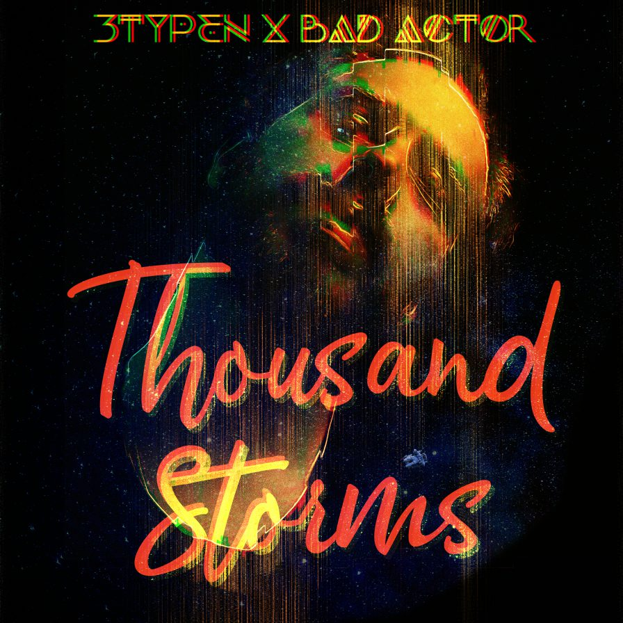 3typen x Bad Actor - Thousand Storms