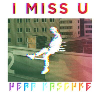 Herr Kaschke – I miss u (Single)