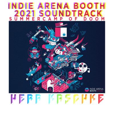 Indie Arena Booth 2021 Soundtrack (Summercamp of Doom)